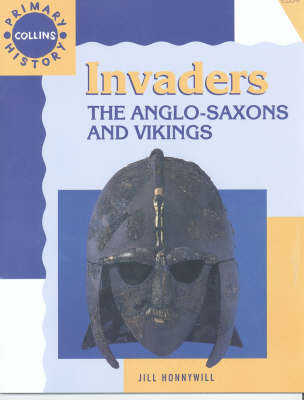 Picture of Invaders : The Anglo-Saxons and Vikings