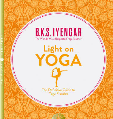 Picture of Light on Yoga : The Definitive Guide to Yoga Practice