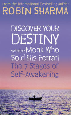 Picture of Discover Your Destiny with The Monk Who Sold His Ferrari : The 7 Stages of Self-Awakening