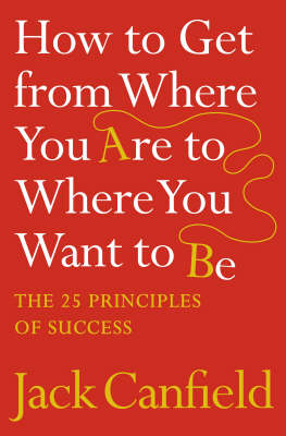 Picture of How to Get from Where You Are to Where You Want to Be : The 25 Principles of Success