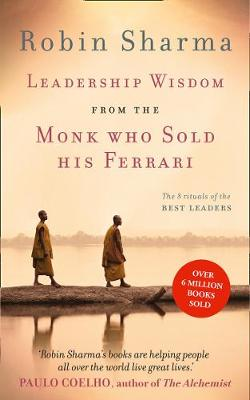 Picture of Leadership Wisdom from the Monk Who Sold His Ferrari : The 8 Rituals of the Best Leaders
