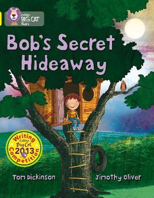Bob's Secret Hideaway : Band 03/Yellow