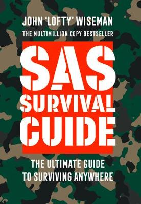 Picture of SAS Survival Guide : How to Survive in the Wild, on Land or Sea