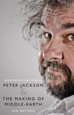 Picture of Anything You Can Imagine : Peter Jackson and the Making of Middle-Earth