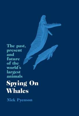 Picture of Spying on Whales : The Past, Present and Future of the World's Largest Animals
