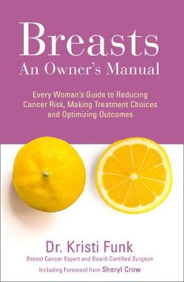Picture of Breasts : An Owner's Manual: Every Woman's Guide to Reducing Cancer Risk, Making Treatment Choices and Optimising Outcomes