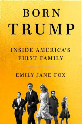 Picture of Born Trump : Inside America's First Family