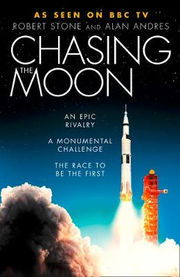Picture of Chasing the Moon : The Story of the Space Race - from Arthur C. Clarke to the Apollo Landings