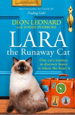 Lara The Runaway Cat : One Cat's Journey to Discover Home is Where the Heart is