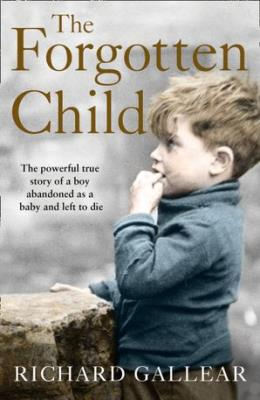 Picture of The Forgotten Child : The Powerful True Story of a Boy Abandoned as a Baby and Left to Die