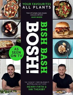 Picture of BISH BASH BOSH! : Amazing Flavours. Any Meal. All Plants. the Brand-New Plant-Based Cookbook from the Bestselling #1 Vegan Authors
