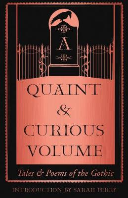 Picture of A Quaint and Curious Volume : Tales and Poems of the Gothic