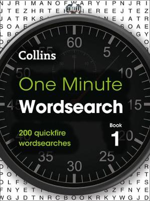 One Minute Wordsearch Book 1 : 200 Quickfire Wordsearches