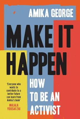 Make it Happen : How to be an Activist