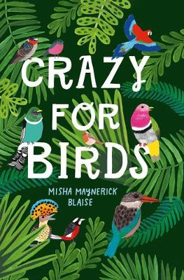 Crazy for Birds : Fascinating and Fabulous Facts