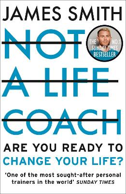 Not a Life Coach : Are You Ready to Change Your Life?