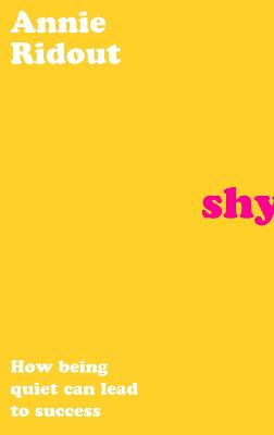 Shy : How Being Quiet Can Lead to Success