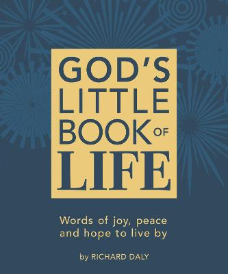 God's Little Book of Life : Words of Joy, Peace and Hope to Live by