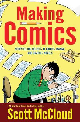 Picture of Making Comics : Storytelling Secrets of Comics, Manga and Graphic Novels