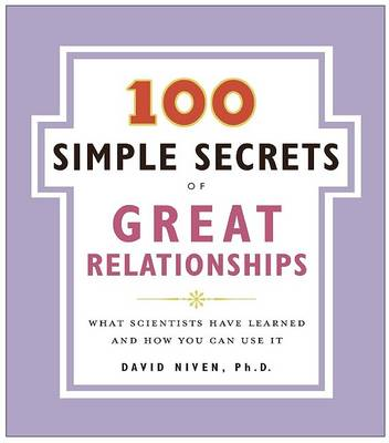 Picture of 100 Simple Secrets of Great Relationships : What Scientists Have Learned and How You Can Use It