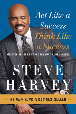 Picture of Act Like a Success, Think Like a Success : Discovering Your Gift and the Way to Life's Riches