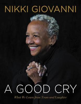 Picture of A Good Cry : What We Learn From Tears And Laughter