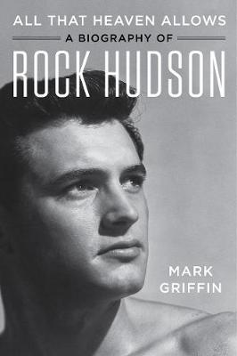 Picture of All That Heaven Allows : A Biography of Rock Hudson