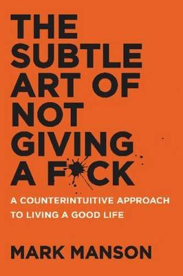 Picture of The Subtle Art of Not Giving a F*ck : A Counterintuitive Approach to Living a Good Life