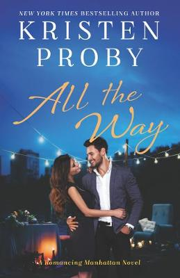 Picture of All the Way : A Romancing Manhattan Novel