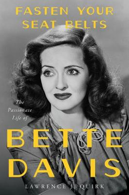 Picture of Fasten Your Seat Belts: The Passionate Life of Bette Davis