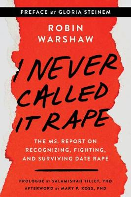 Picture of I Never Called It Rape - Updated Edition : The Ms. Report on Recognizing, Fighting, and Surviving Date and Acquaintance Rape