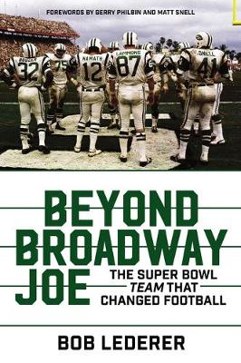 Picture of Beyond Broadway Joe : The Super Bowl Team That Changed Football