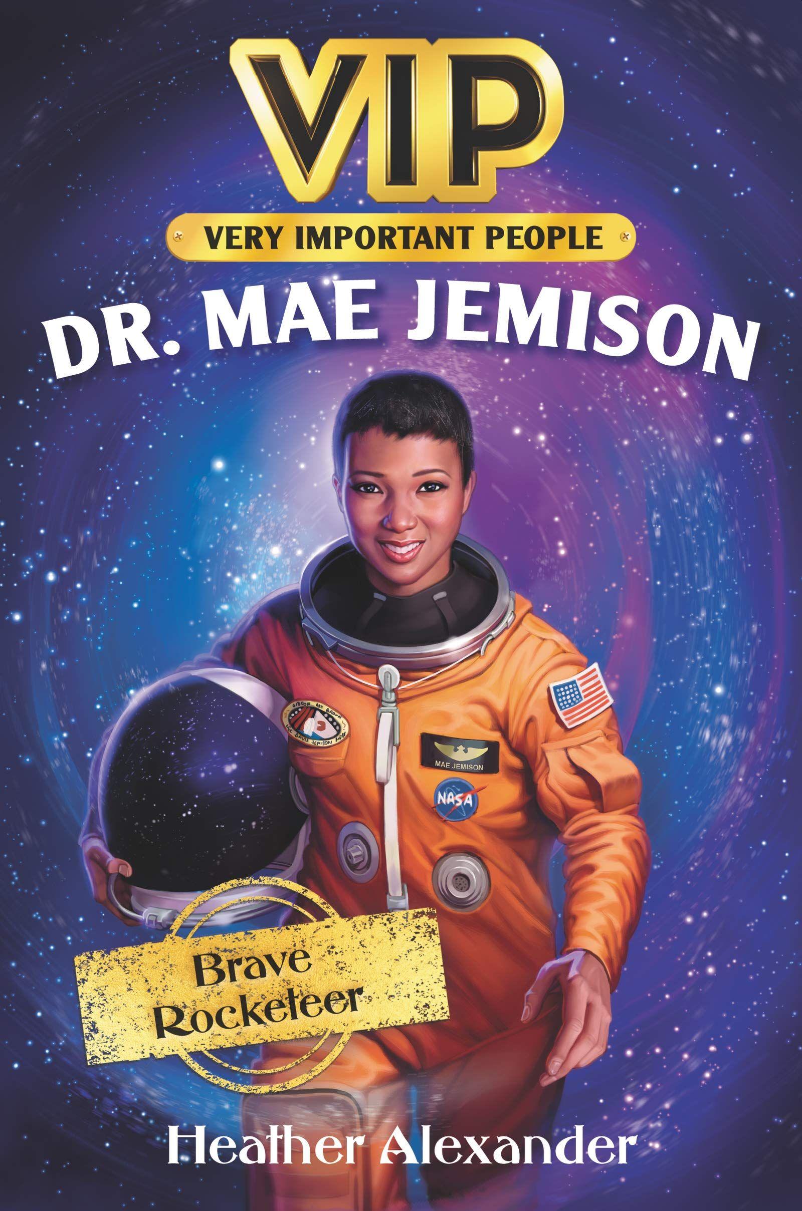 VIP : Dr. Mae Jemison: Brave Rocketeer