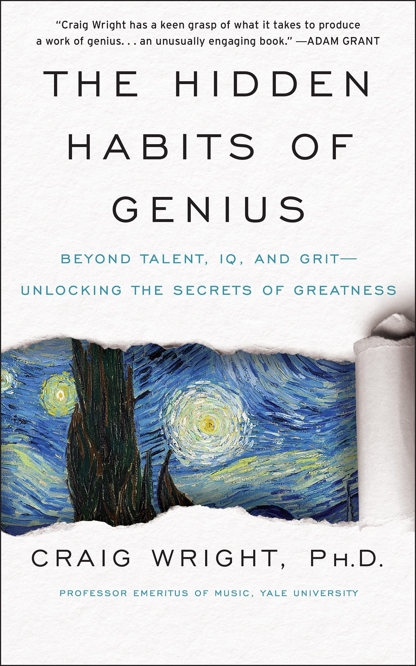 The Hidden Habits of Genius : Beyond Talent, IQ, and Grit-Unlocking the Secrets of Greatness