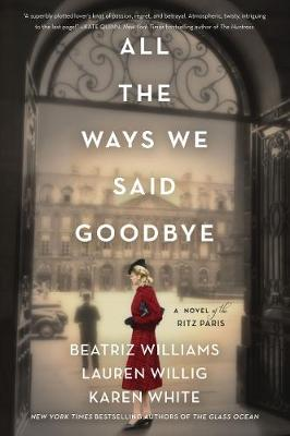 Picture of All the Ways We Said Goodbye : A Novel of the Ritz Paris