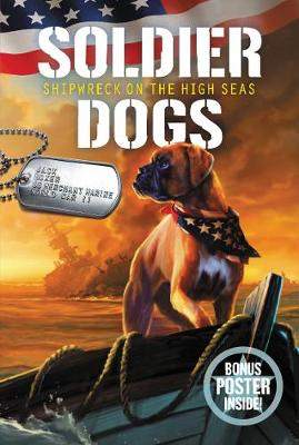 Soldier Dogs #7: Shipwreck on the High Seas