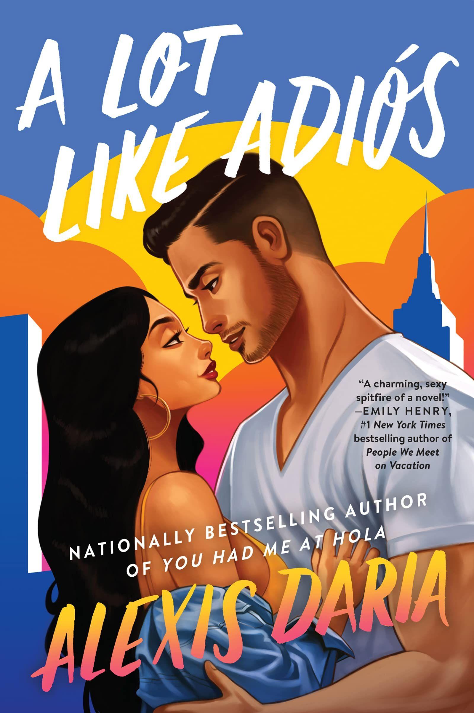 A Lot Like Adios : A Novel