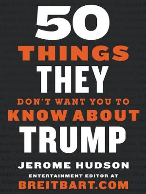Picture of 50 Things They Don't Want You to Know About Trump