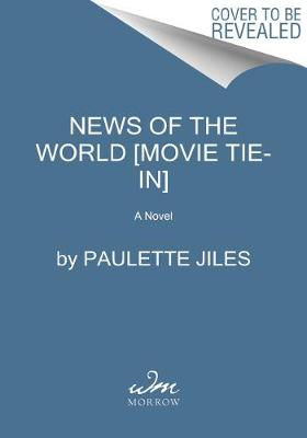 News Of The World [Film Tie-In Edition]