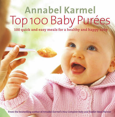 Picture of Top 100 Baby Purees : 100 quick and easy meals for a healthy and happy baby