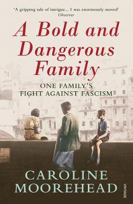 Picture of A Bold and Dangerous Family : The Rossellis and the Fight Against Mussolini