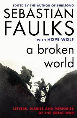 Picture of A Broken World : Letters, Diaries and Memories of the Great War