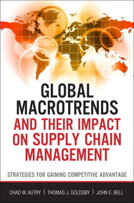 Global Macrotrends and Their Impact on Supply Chain Management : Strategies for Gaining Competitive Advantage