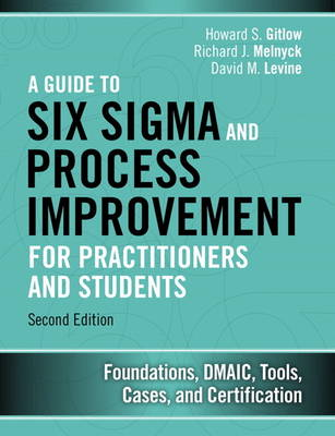 Picture of A Guide to Six Sigma and Process Improvement for Practitioners and Students : Foundations, DMAIC, Tools, Cases, and Certification