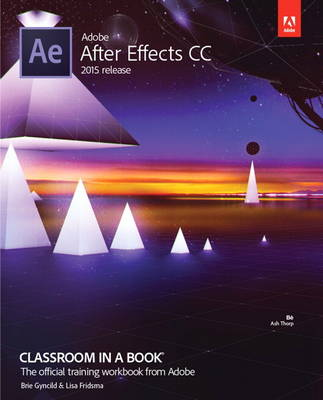 Picture of Adobe After Effects CC Classroom in a Book (2015 release)