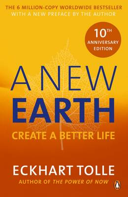 Picture of A New Earth : The LIFE-CHANGING follow up to The Power of Now. 'An otherworldly genius' Chris Evans' BBC Radio 2 Breakfast Show