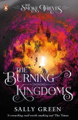 The Burning Kingdoms (The Smoke Thieves Book 3)