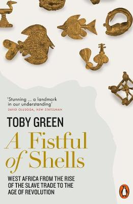 Picture of A Fistful of Shells : West Africa from the Rise of the Slave Trade to the Age of Revolution