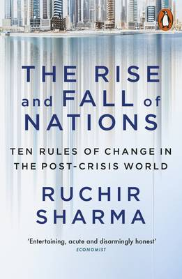 Picture of The Rise and Fall of Nations : Ten Rules of Change in the Post-Crisis World