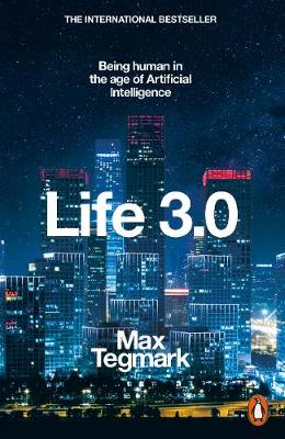 Picture of Life 3.0 : Being Human in the Age of Artificial Intelligence